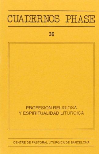 Profesión religiosa y espiritualidad litúrgica (CUADERNOS PHASE)