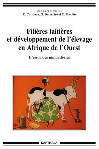 Lire Filières laitières et développement de l'élevage en Afrique de l'Ouest - L'essor des minilaiteries pdf, epub
