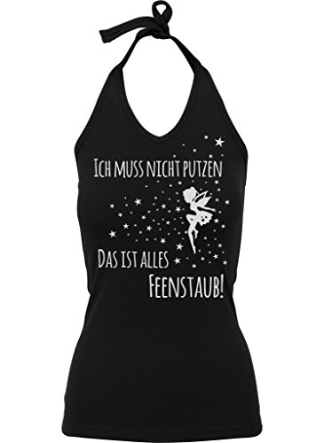 Ladies Damen Neckholder Top Sommertop Shirt glitzerdruck silberglanz Ich muss nicht putzen, das ist alles Feenstaub! silber Schwarz