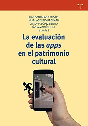 La evaluación de las apps en el patrimonio cultural (Biblioteconomía y Administración cultural)