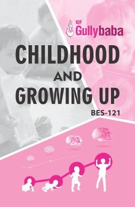 GullyBaba IGNOU B.Ed. (Latest Edition) BES - 121 Childhood And Growing Up in English Medium, IGNOU Help Books with Solved Sample Question Papers and Important Exam Notes