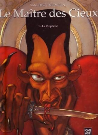Le Maître des cieux - Tome 1 : La prophétie