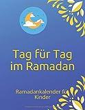 Tag für Tag im Ramadan: Ramadankalender für Kinder
