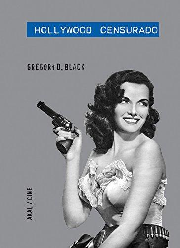 Hollywood censurado por Gregory D. Black