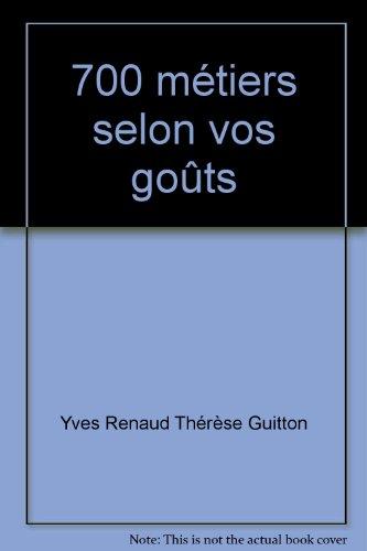 700 métiers selon vos goûts par Yves Renaud