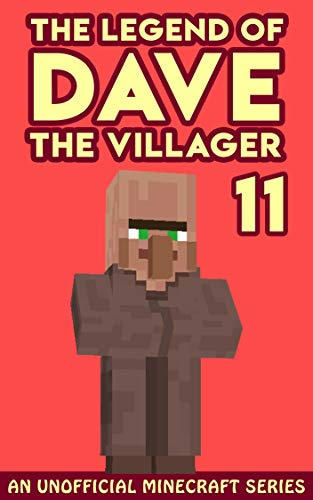 Dave the Villager 11: An Unofficial Minecraft Book (The ...