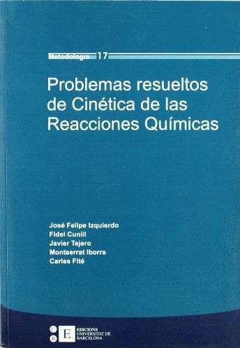 Problemas Resueltos De Cinetic por José Felipe Izquierdo Torres