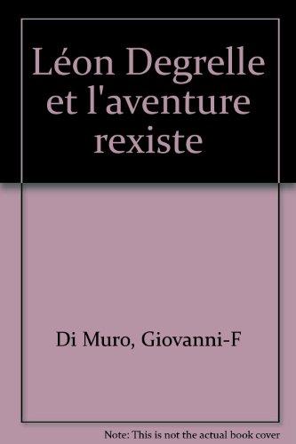 Léon Degrelle et l'aventure rexiste