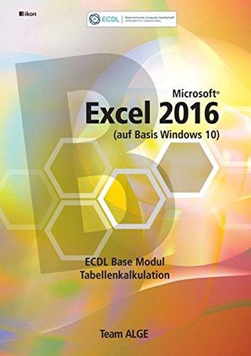 ECDL Base Excel 2016 Modul Tabellenkalkulation (auf Basis Windows 10)