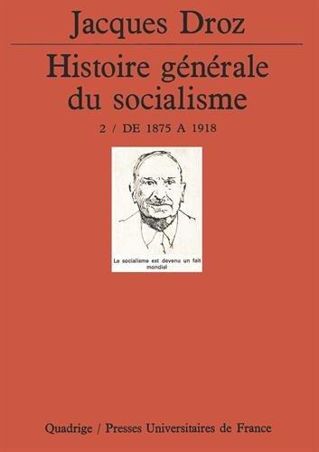 Histoire générale du socialisme, tome 2 : De 1875 à 1918 par Jacques Droz