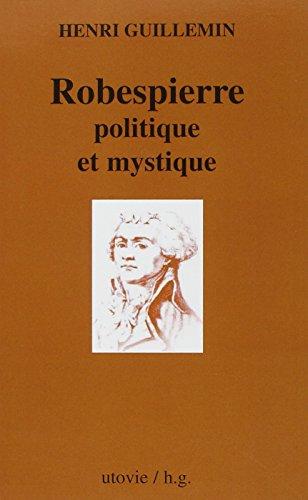 Robespierre politique et mystique