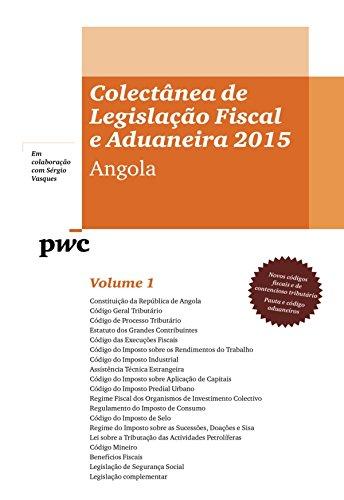 colectanea-de-legislacao-fiscal-e-aduaneira-2015-angola-volume-1-e-2