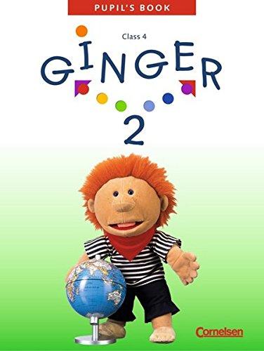 Ginger - Westliche Bundesländer - Bisherige Ausgabe / Band 2: 4. Schuljahr - Pupil´s Book,