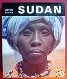 Sudan. Landschaft, Menschen, Kulturen zwischen Niger und Nil -