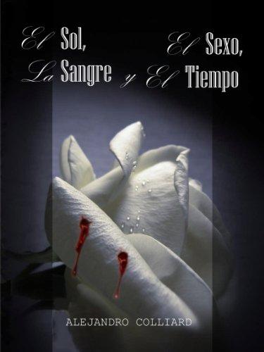 El Sol, El Sexo, La Sangre y El Tiempo por Alejandro Colliard