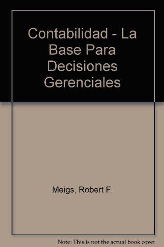 Contabilidad - La Base Para Decisiones Gerenciales por Robert F. Meigs