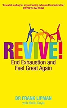 Revive! End Exhaustion & Feel Great Again by [Lipman, Frank]