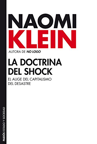 la-doctrina-del-shock-el-auge-del-capitalismo-del-desastre