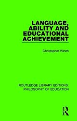 Language, Ability and Educational Achievement (Routledge Library Editions: Philosophy of Education)