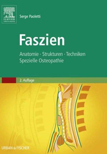 Faszien: Anatomie, Strukturen, Techniken, Spezielle Osteopathie