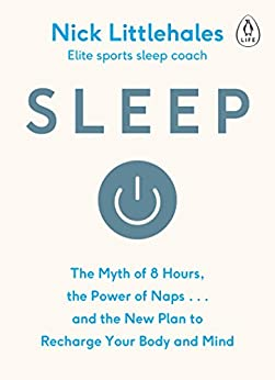 Sleep: Change the way you sleep with this 90 minute read by [Littlehales, Nick]