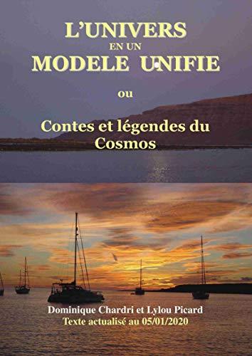 Couverture du livre L'Univers en un modèle unifié