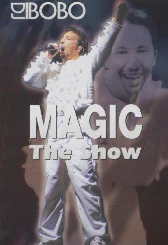DJ Bobo - Magic - The Show