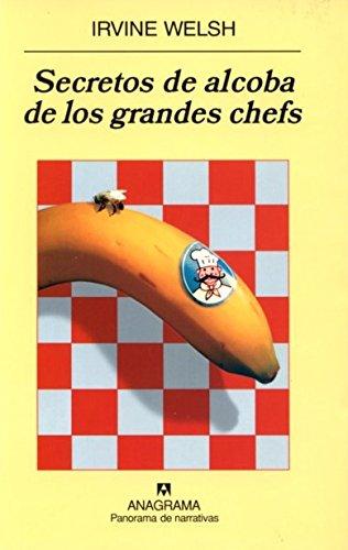 Secretos de alcoba de los grandes chefs (Panorama de narrativas)