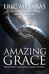 Amazing Grace by Eric Metaxas (2013-10-01)