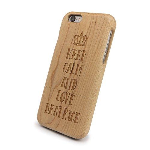 Beatrice Natürlichen (PrintPlanet® - iPhone 6/6s Handyhülle mit Name Beatrice aus Echtholz - Design Keep Calm - Holz Hülle, Case mit Laser Gravur)
