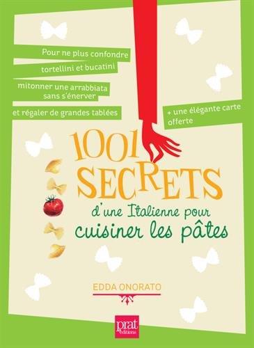 1001 secrets d'une Italienne pour cuisiner les pâtes par Edda Onorato