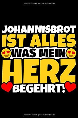Notizbuch liniert: Johannisbrot Geschenke für Johannisbrot-Liebhaber lustig