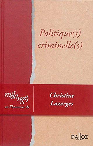 Mélanges en l'honneur de Christine Lazerges. Politique(s) criminelle(s) par Collectif