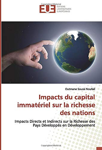 Impacts du capital immatériel sur la richesse des nations: Impacts Directs et Indirects sur la Richesse des Pays Développés en Développement