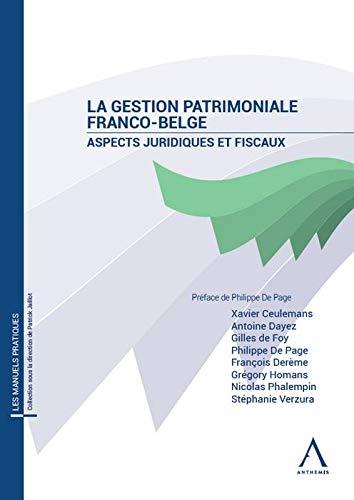 La gestion patrimoniale Franco-Belge. Aspects juridiques et fiscaux par Collectif