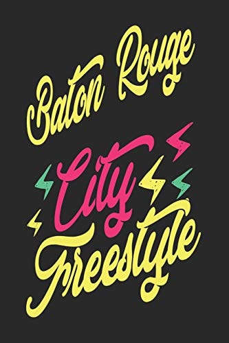 Baton Rouge City Freestyle: Baton Rouge Notebook | Baton Rouge Vacation Journal | Handlettering | Diary I Logbook | 110 Blank Paper Pages | 6 x 9