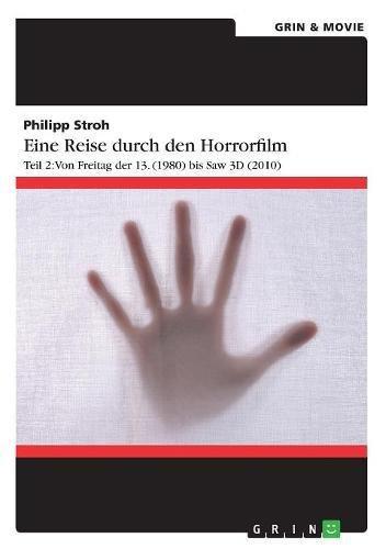 Eine Reise durch den Horrorfilm. Teil 2: Von Freitag der 13. (1980) bis Saw 3D (2010)