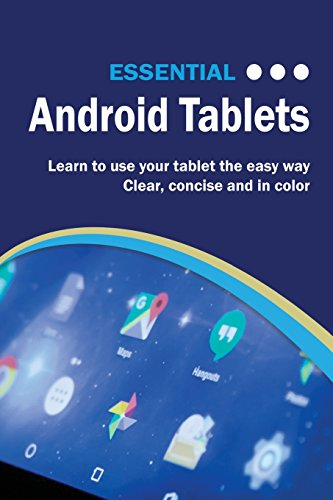 Essential Android Tablets: The Illustrated Guide to Using your Tablet (Computer Essentials)