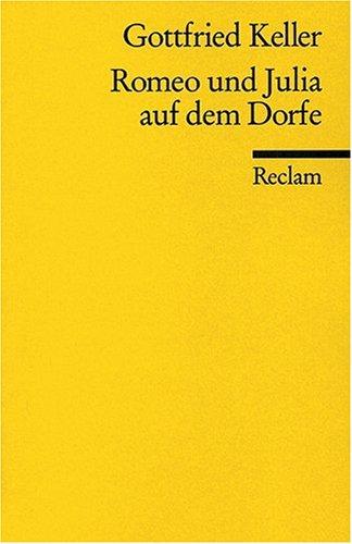 Reclam, Philipp, jun. GmbH, Verlag Romeo und Julia auf dem Dorfe