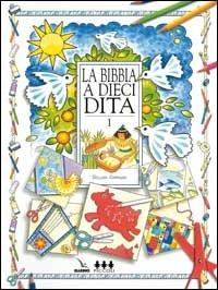La Bibbia a dieci dita. Idee e attività sulle storie bibliche per ragazzi di 6-12 anni di Gillian Chapman