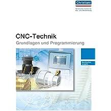 CNC-Technik - Grundlagen und Programmierung: Berufsschulausgabe