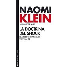 La doctrina del shock: El auge del capitalismo del desastre