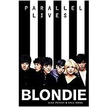 Blondie - Parallel Lives (German Edition): Buch, Biografie