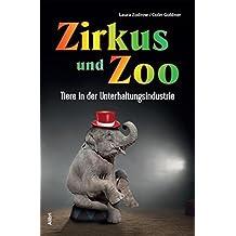 Zirkus und Zoo: Tiere in der Unterhaltungsindustrie