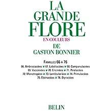 La grande Flore (Volume 11) - Famille 66 à 76: Famille 66 à 76