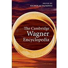 [(The Cambridge Wagner Encyclopedia)] [ Edited by Nicholas Vazsonyi ] [January, 2014]