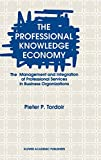 The Professional Knowledge Economy: The Management and Integration of Professional Services in Business Organizations