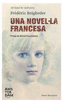 Una novel·la francesa (Amsterdam) de [Beigbeder, Frédéric]