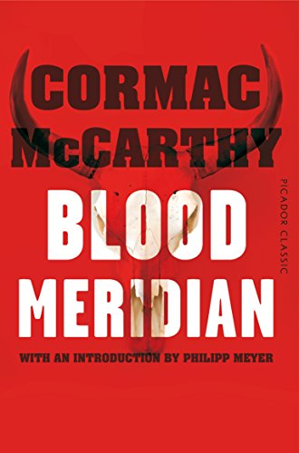 Blood Meridian: Picador Classic by [McCarthy, Cormac]