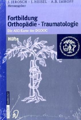 Fortbildung Orthopädie im Set: Bd.10 Wirbelsäule und Schmerz - Bd.11 Hüfte - Bd.12 Knie (Fortbildung Orthopädie - Traumatologie, Band 200) - Schmerzen Im Knie Band